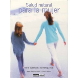 Salud natural para la mujer - De la pubertad a la menopausia