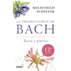 La terapia floral de Bach - Teoria y práctica