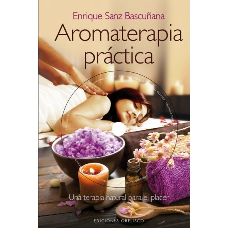 Aromaterapia practica. Una terapia natural para el placer (con DVD)