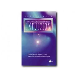 Como curarnos mediante la intuición