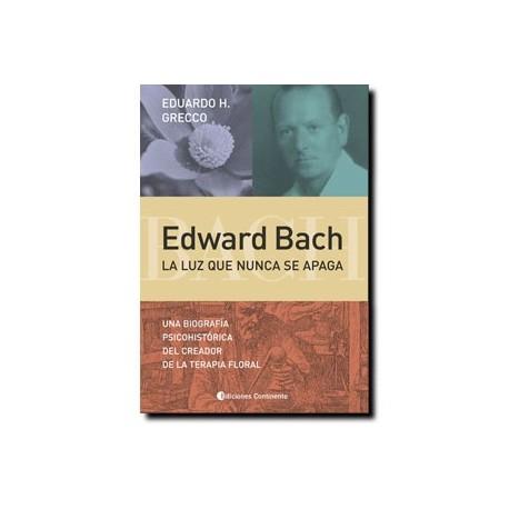 Edward Bach: La luz que nunca se apaga