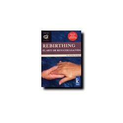Rebirthing - El arte de renacer a la vida