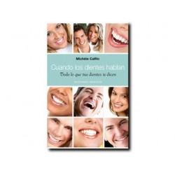 Cuando los dientes hablan: Todo lo que tus dientes te dicen